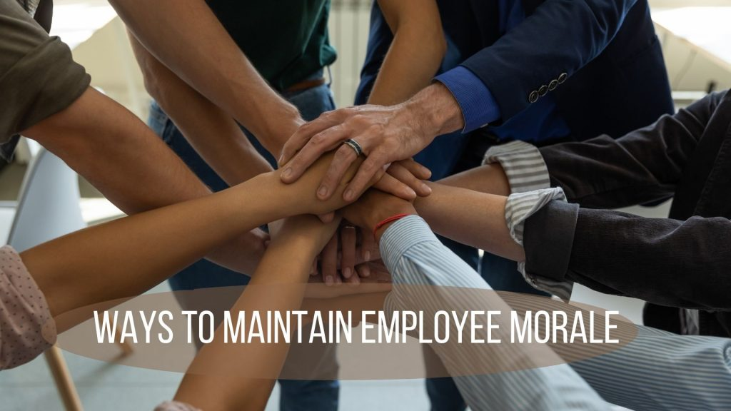 Ways to Maintain Employee Morale at work